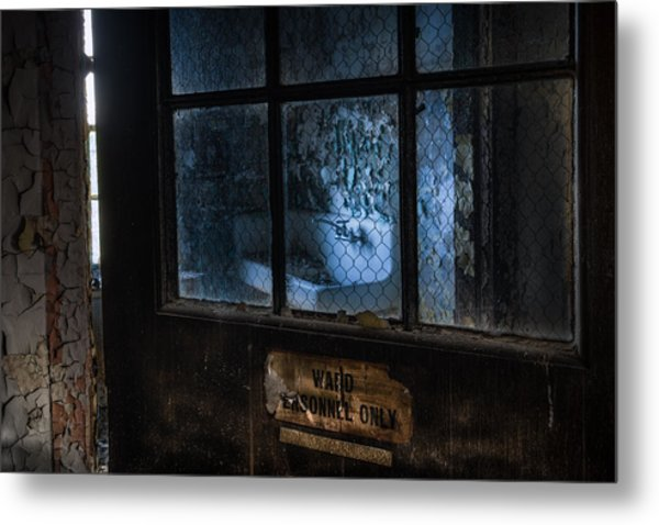Metal Print featuring the photograph Ward Personnel Only by Gary Heller
