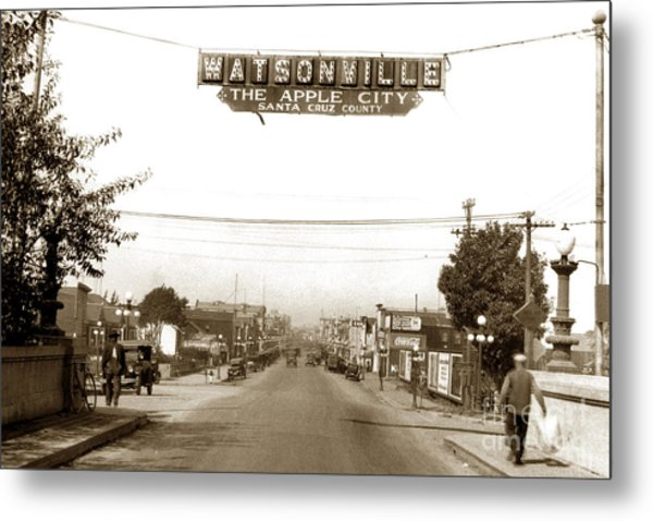 Watsonville California  The Apple City Circa 1926 Metal Print