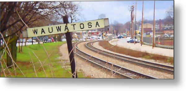 Wauwatosa Railroad Sign 2 Metal Print