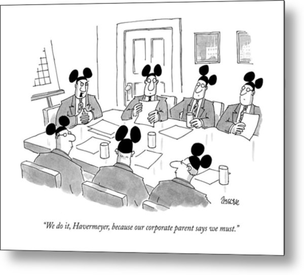 We Do It, Havermeyer, Because Our Corporate Metal Print