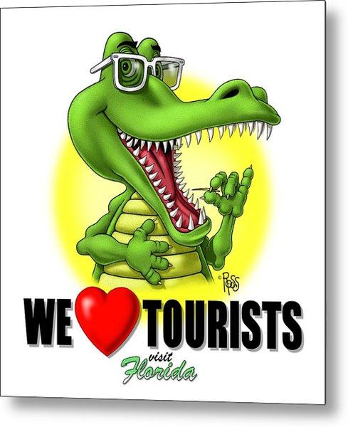 We Love Tourists Gator Metal Print