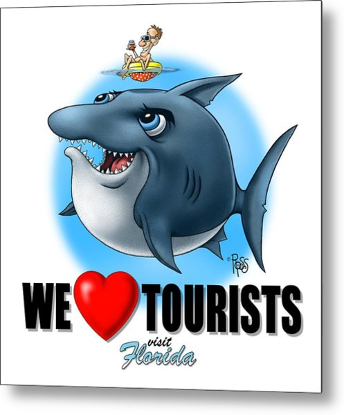 We Love Tourists Shark Metal Print