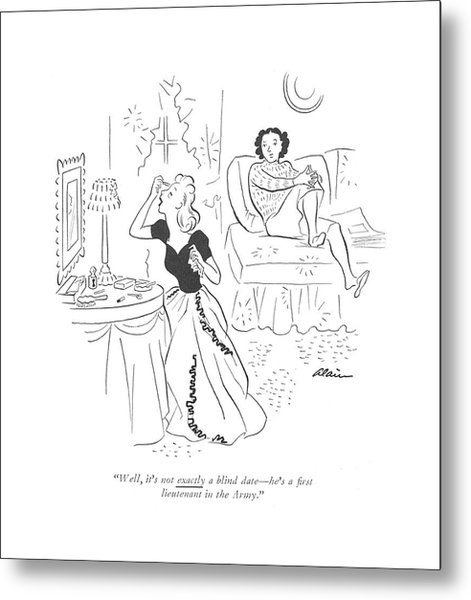 Well, It's Not Exactly A Blind Date - He's A ?rst Metal Print