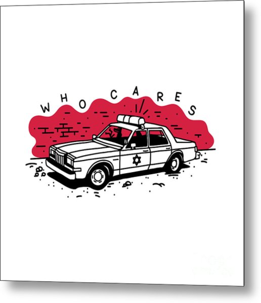 Who Cares Old American Police Car Near Metal Print by Creatifolio