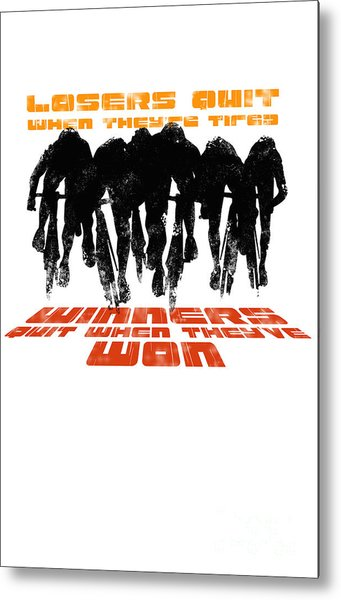 Winners And Losers Cycling Motivational Poster Metal Print
