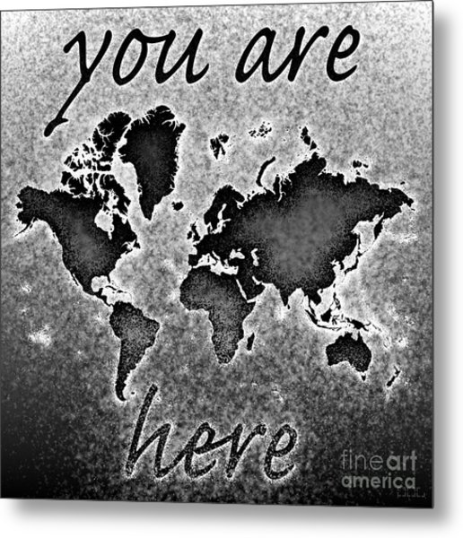 World Map You Are Here Novo In Black And White Metal Print