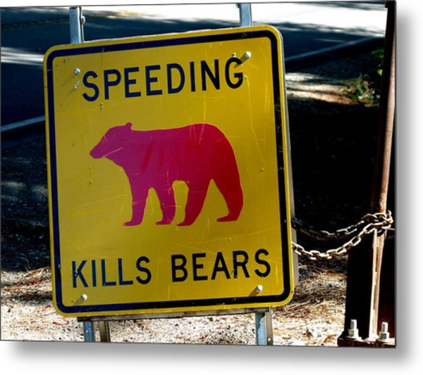 Yosemite Bear Sign Speeding Kills Bears Metal Print