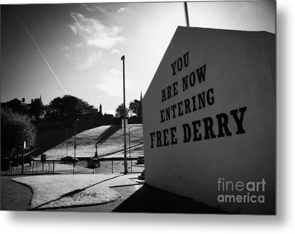you are now entering free derry gable wall painting at free derry corner in the bogside area of Derry Londonderry Metal Print
