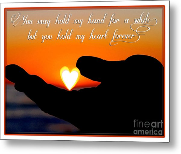 You Hold My Heart Forever By Diana Sainz Metal Print