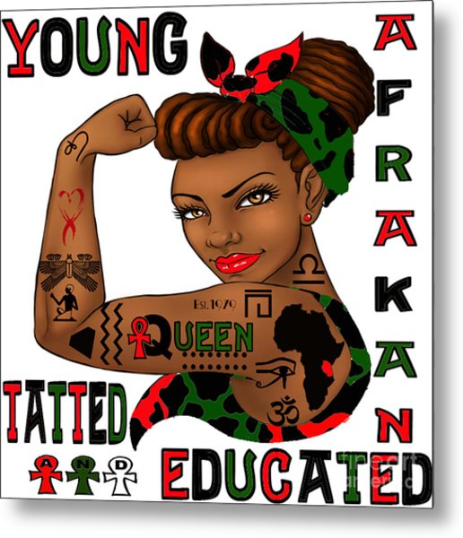 Young Afrakan Tatted And Educated Metal Print by Respect the Queen