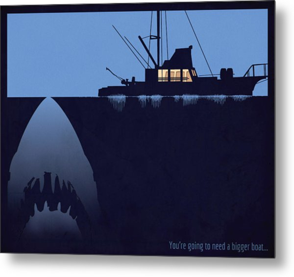 You're Going To Need A Bigger Boat Metal Print by Dak Mannella