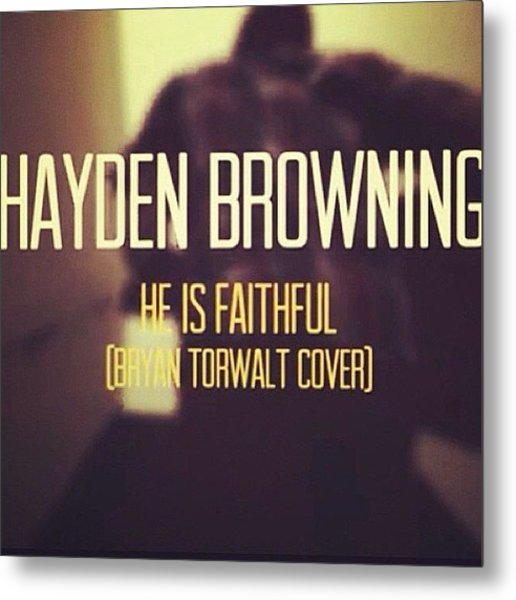Youtube.com/haydenbrowningmusic Go Metal Print