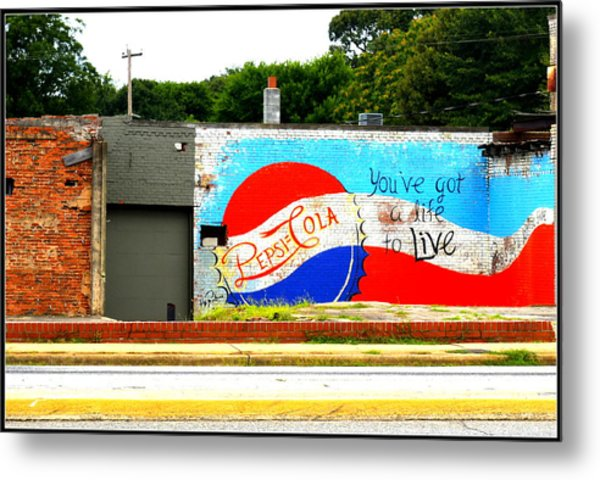 You've Got A Life To Live Pepsi Cola Wall Mural Metal Print