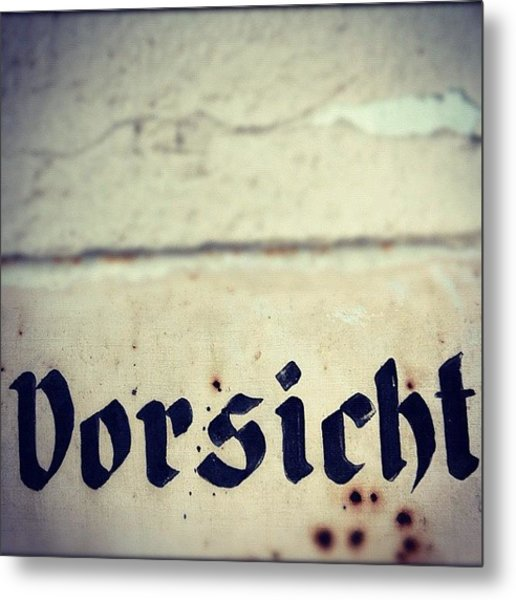 Vorsicht - Caution - Old German Sign Metal Print