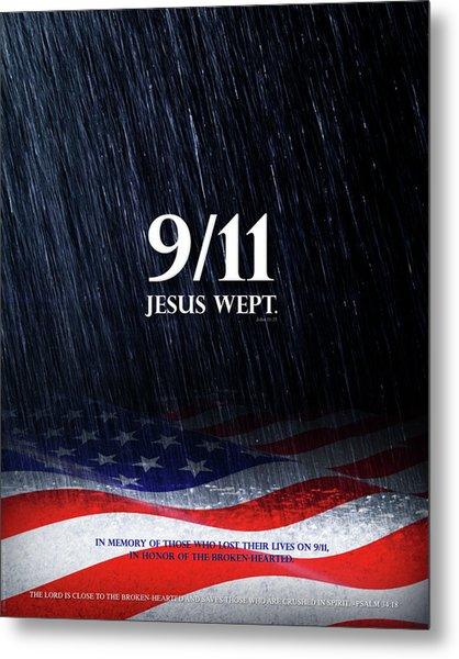 9-11 Jesus Wept Metal Print