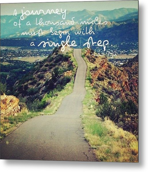a Journey Of A Thousand Miles Must Metal Print