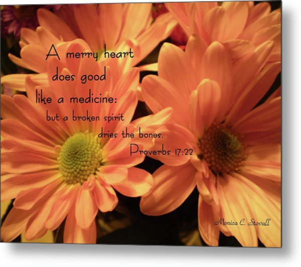 A Merry Heart Does Good Like A Medicine... Metal Print