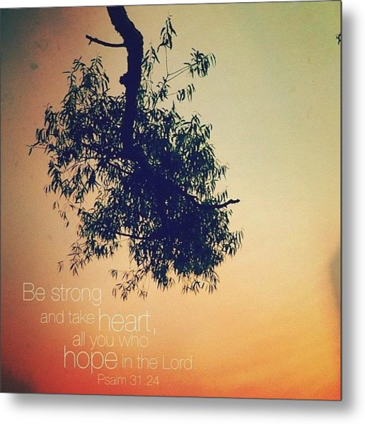 be Strong And Take Heart, All You Who Metal Print