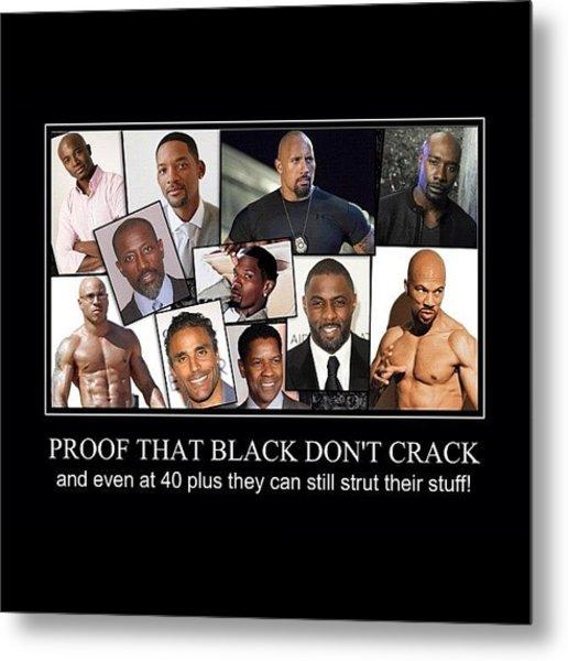 Black Don't Crack Metal Print