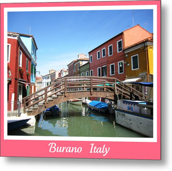 Bridge Crossing   Burano  Italy  Metal Print