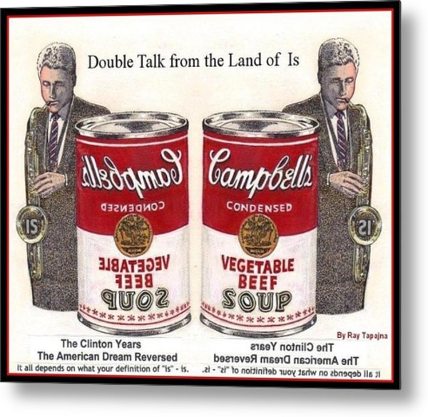 Double Talk From Clinton Years American Dream Reversed Metal Print