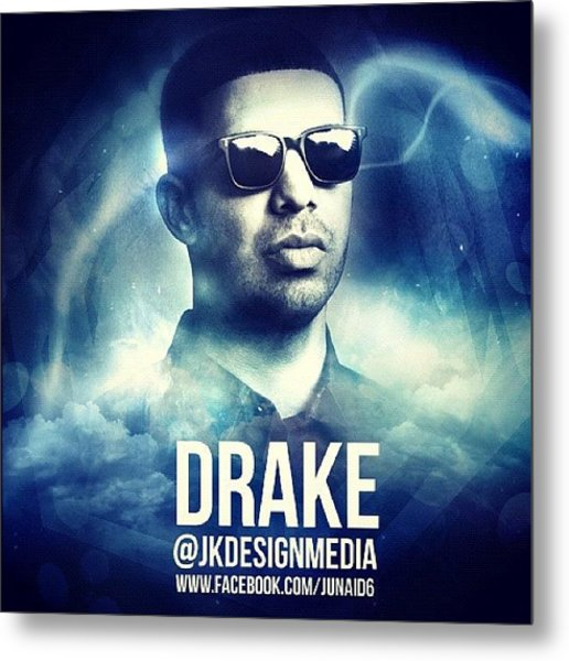 Drake Design, Follow Me Here ! Metal Print