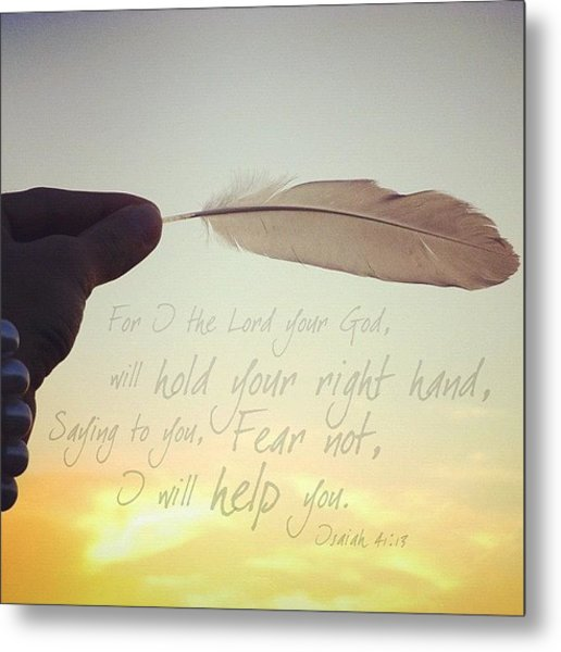 for I The Lord Your God, Will Hold Metal Print