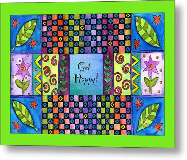 Get Happy Metal Print by Pamela  Corwin