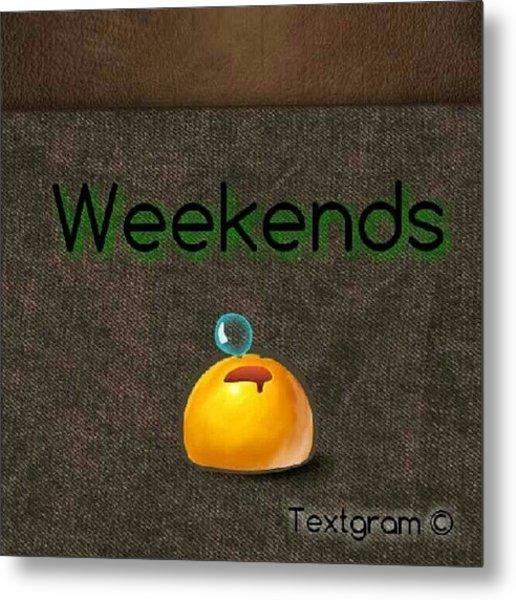 How I Spend Weekends #jo #amman #jordan Metal Print