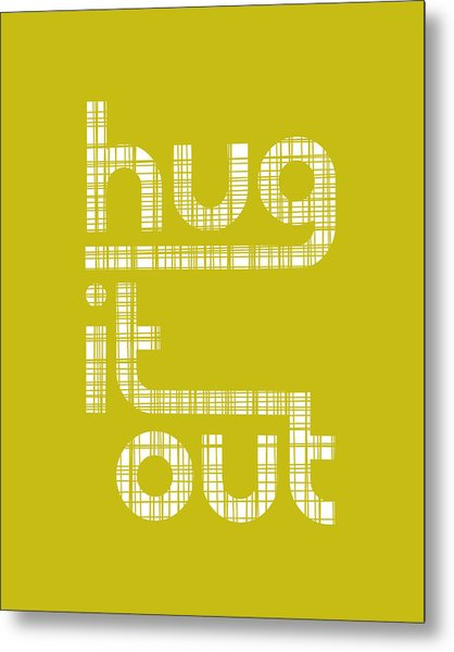 Hug It Out Metal Print