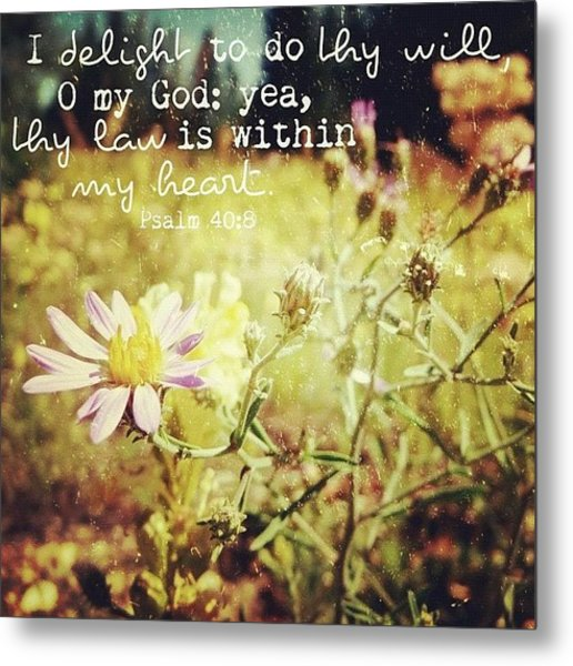 i Delight To Do Thy Will, O My God: Metal Print