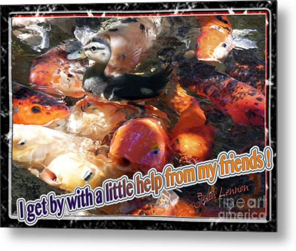 I Get By With A Little Help From My Friends Metal Print