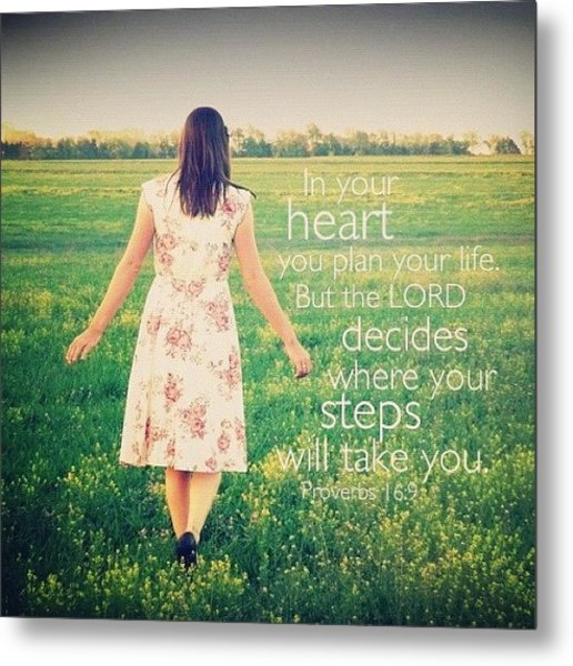 In Your Heart You Plan Your Life. But Metal Print