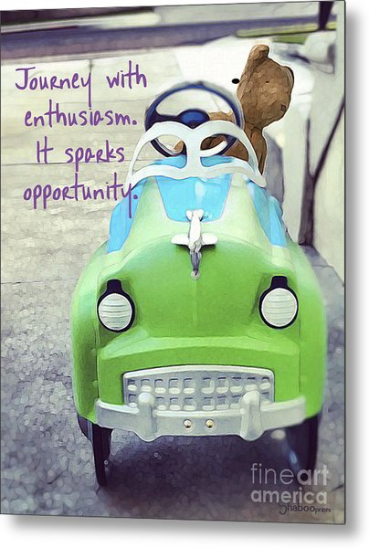 Journey With Enthusiasm Metal Print