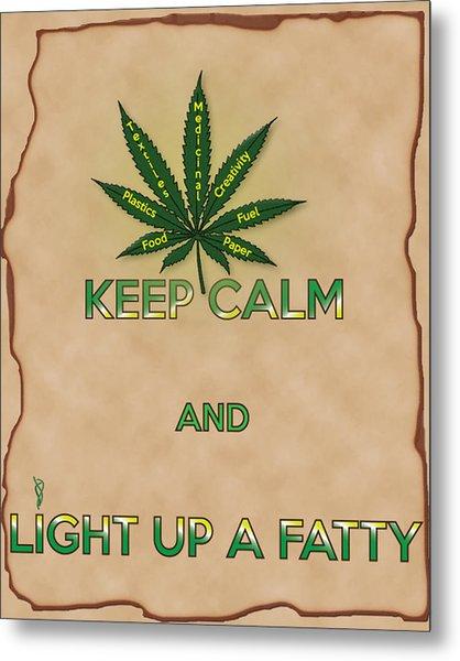 Keep Calm And Light Up A Fatty Metal Print
