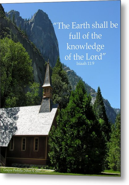 Metal Print featuring the photograph Knowledge Of The Lord by Grace Dillon
