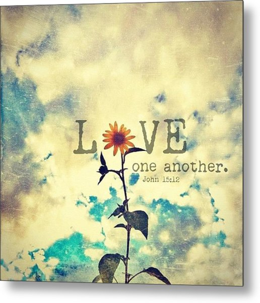 ...love One Another... John Metal Print