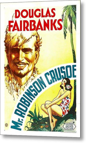 Mr. Robinson Crusoe, Douglas Fairbanks Metal Print by Everett