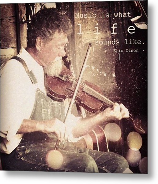 music Is What Life Sounds Like. Metal Print
