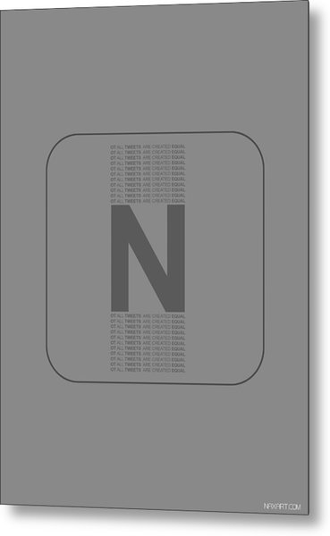 Not All Tweets Created Equal Poster Metal Print