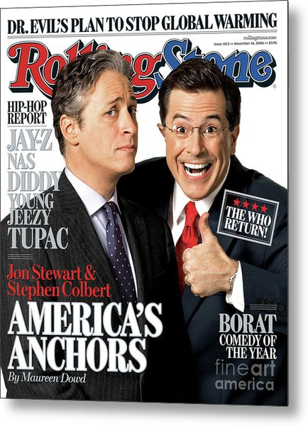 Rolling Stone Cover - Volume #1013 - 11/16/2006 - Jon Stewart And Stephen Colbert Metal Print by Robert Trachtenberg