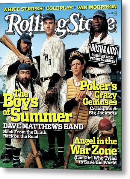 Rolling Stone Cover - Volume #976 - 6/16/2005 - Dave Matthews Band Metal Print