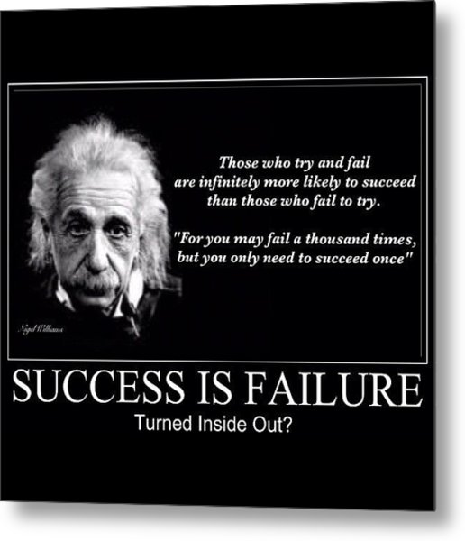 Success Is Failure Turned Inside Out Metal Print