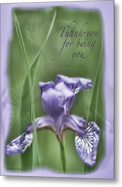 Thank You For Being You Metal Print by Debra     Vatalaro