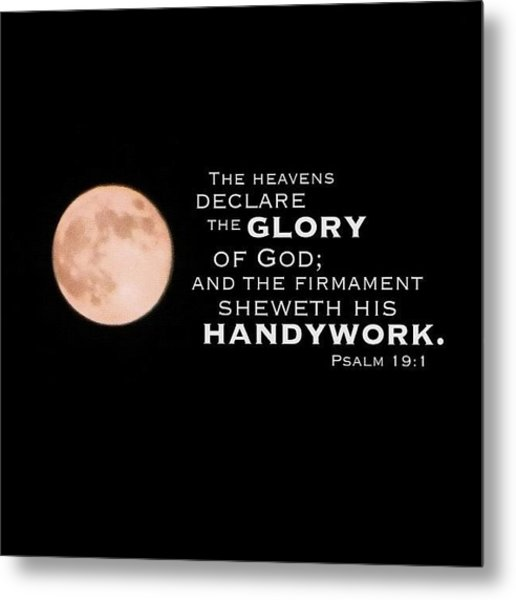 the Heavens Declare The Glory Of God: Metal Print