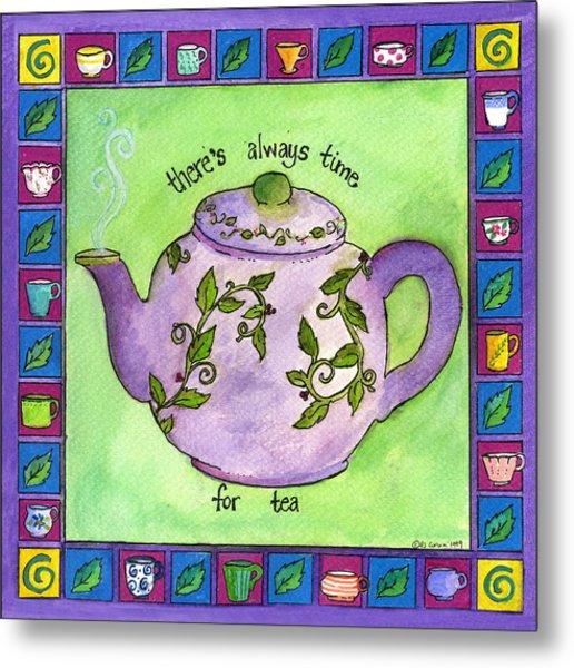 Time For Tea Metal Print by Pamela  Corwin