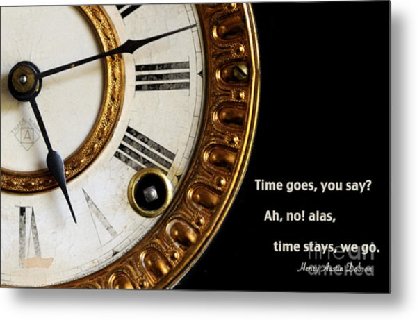 Time Goes... Metal Print by Nancy Greenland