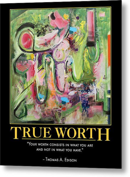 True Worth Metal Print
