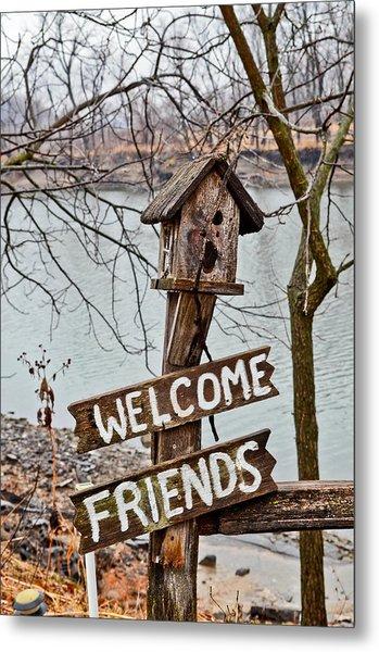Welcome Friends Metal Print by Brenda Becker
