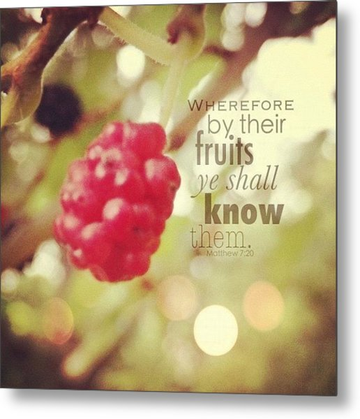 wherefore By Their Fruits Ye Shall Metal Print